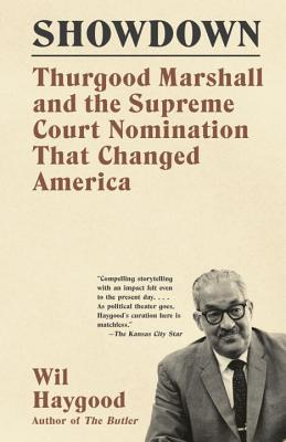 thurgood marshall supreme court nomination and confirmation Showdown: thurgood marshall and the supreme court nomination that changed america by wil haygood 2015-09-15: amazonca: wil haygood: books.